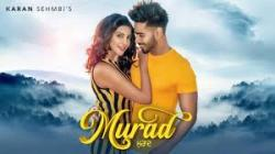 Murad - Karan Sehmbi (Full Song) Jass Themuzikman | King Ricky | Latest Punjabi Songs 2019